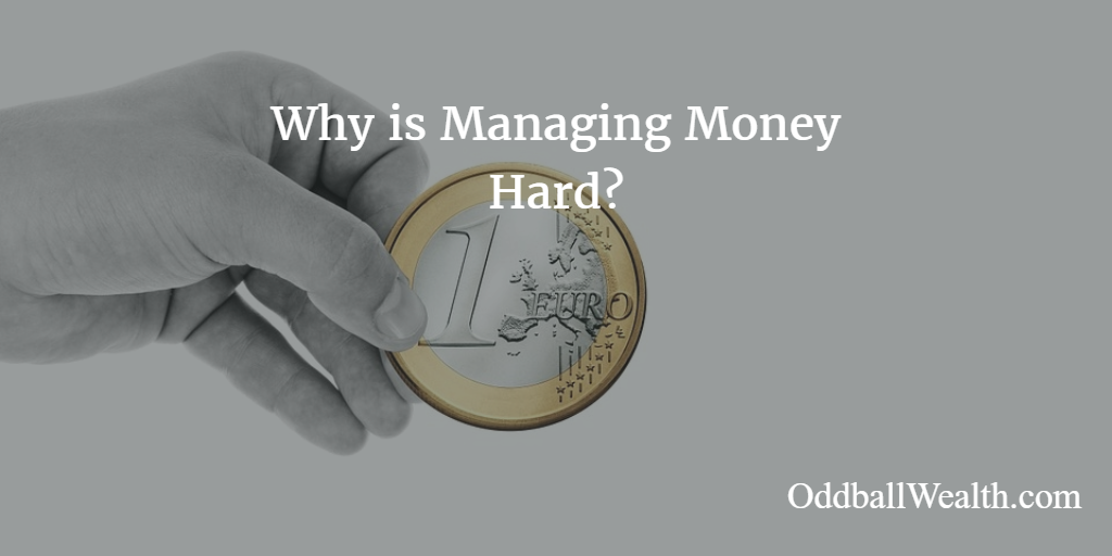 Personal Finance Question - Why is Managing Money Hard?