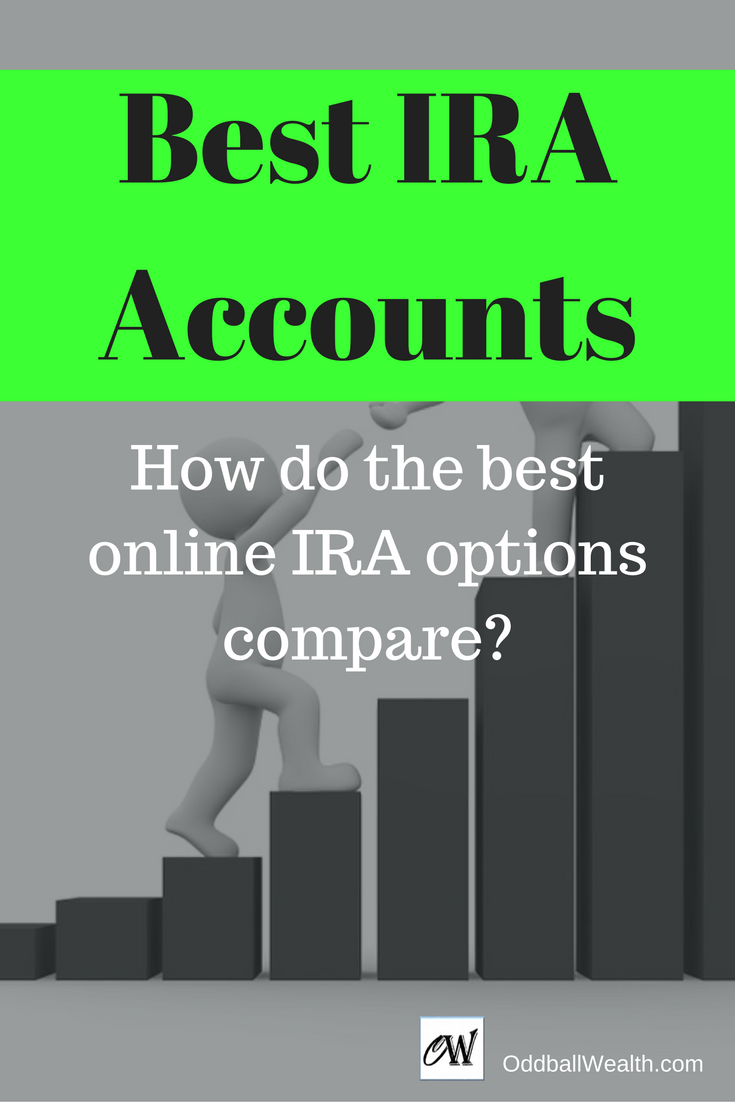 Best IRA Accounts. How do the best online IRA options compare? The best IRA accounts goals are to give the customer great investing options and low fees over a long-term. Right now is the best time to make your IRA contributions for the current tax season, and many of the top companies are competing for your business.