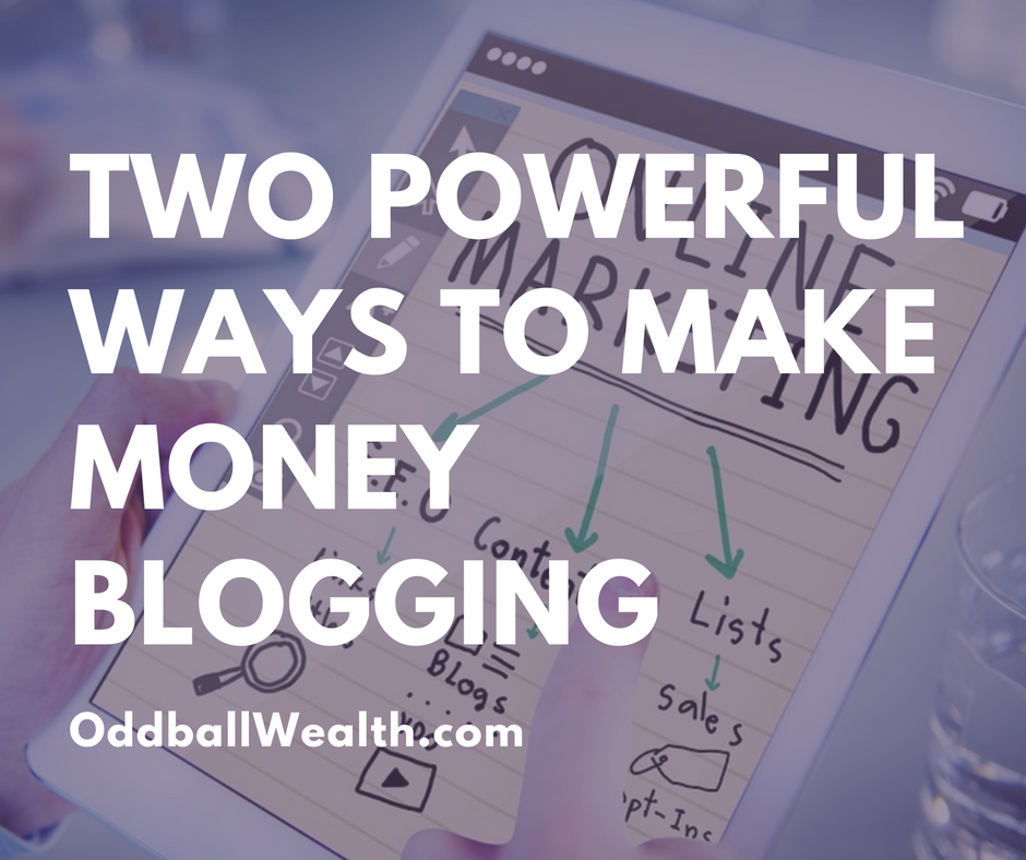 Two Powerful Ways to Make Money Blogging